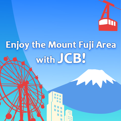 Enjoy the Mount Fuji Area with JCB!
