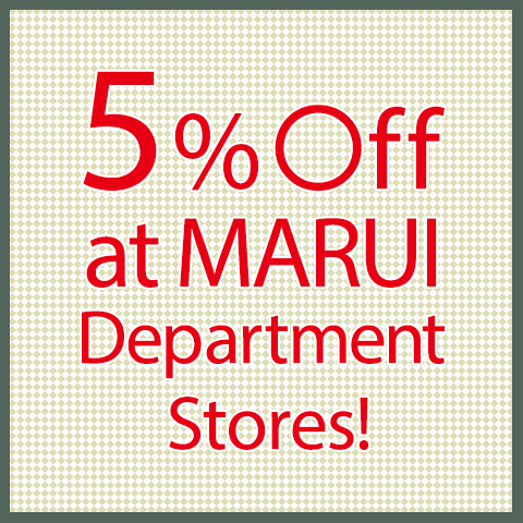 5% Off at MARUI Department Stores!